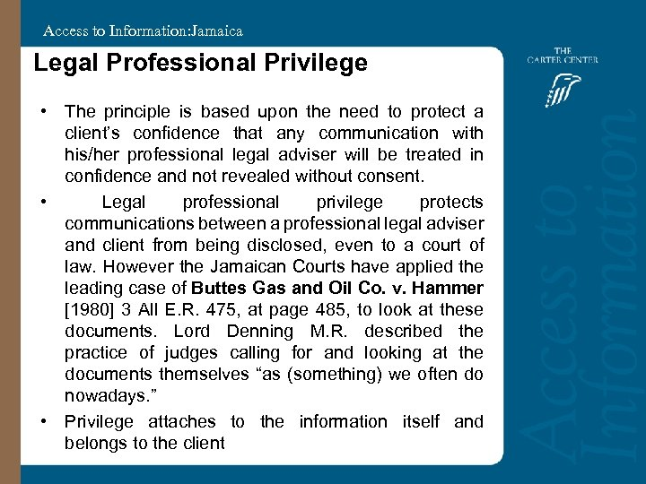 Access to Information: Jamaica Legal Professional Privilege • The principle is based upon the