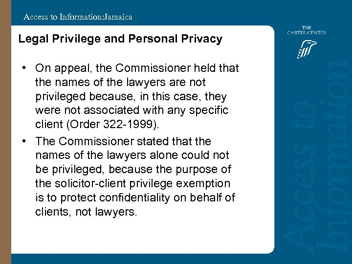 Access to Information: Jamaica Legal Privilege and Personal Privacy • On appeal, the Commissioner