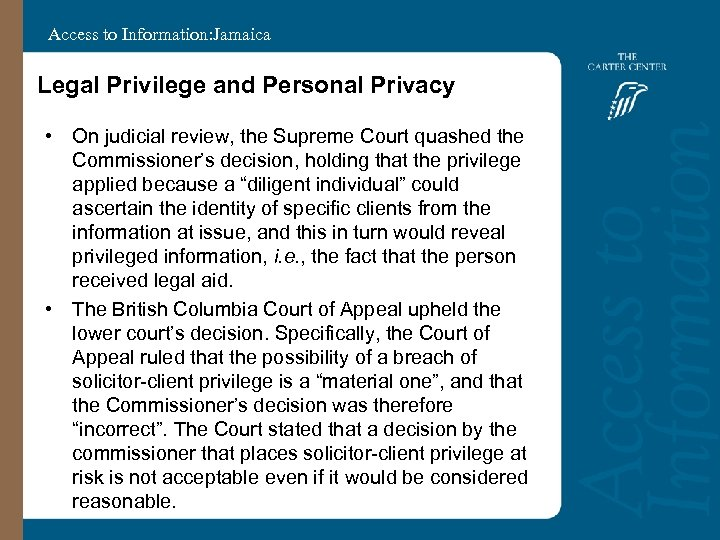 Access to Information: Jamaica Legal Privilege and Personal Privacy • On judicial review, the