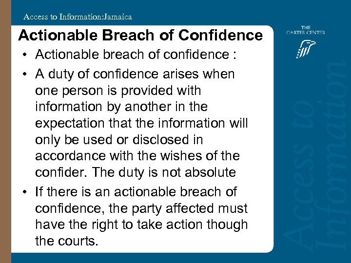 Access to Information: Jamaica Actionable Breach of Confidence • Actionable breach of confidence :
