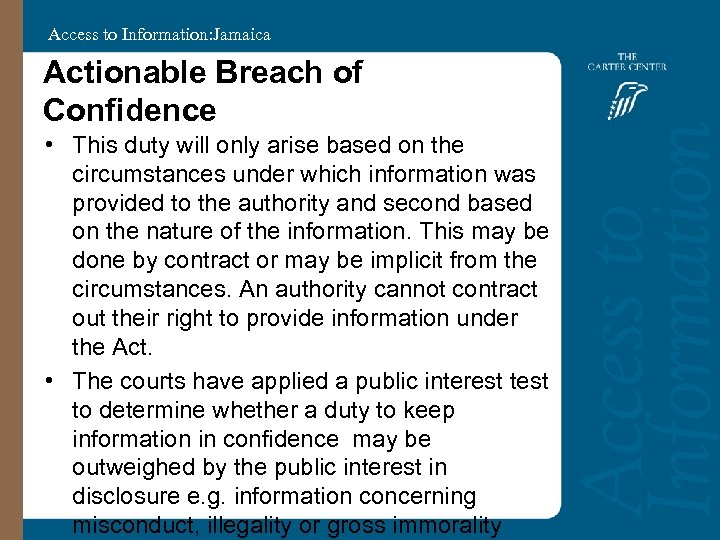 Access to Information: Jamaica Actionable Breach of Confidence • This duty will only arise