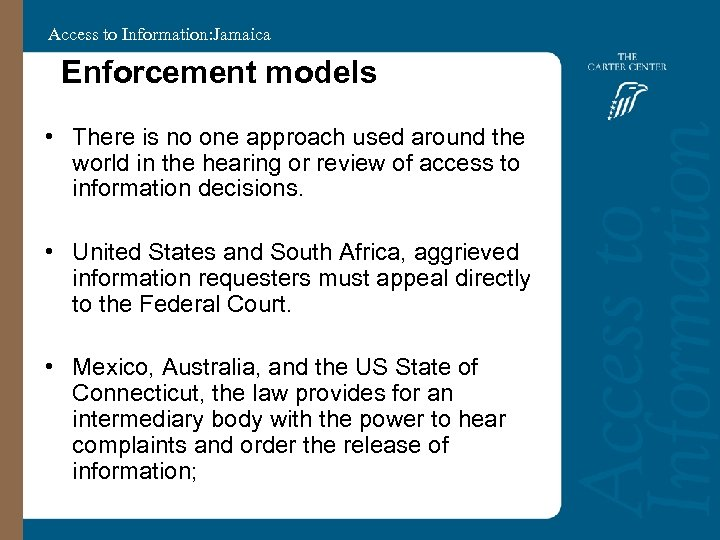 Access to Information: Jamaica Enforcement models • There is no one approach used around