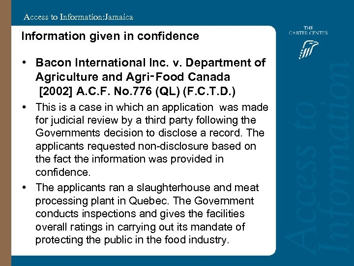 Access to Information: Jamaica Information given in confidence • Bacon International Inc. v. Department