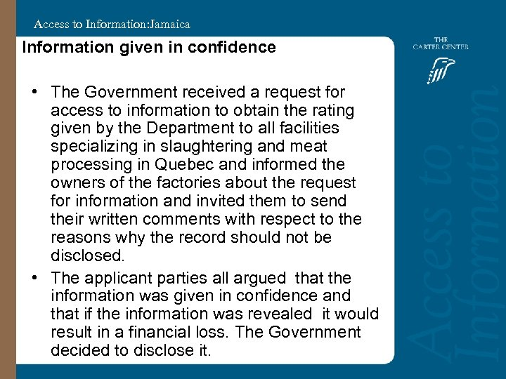 Access to Information: Jamaica Information given in confidence • The Government received a request