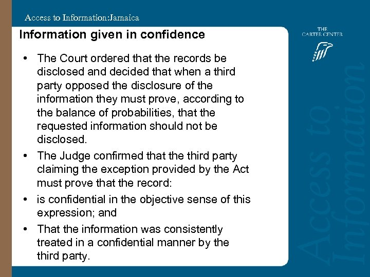 Access to Information: Jamaica Information given in confidence • The Court ordered that the