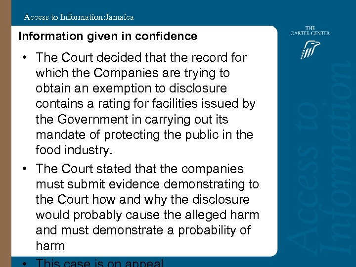 Access to Information: Jamaica Information given in confidence • The Court decided that the