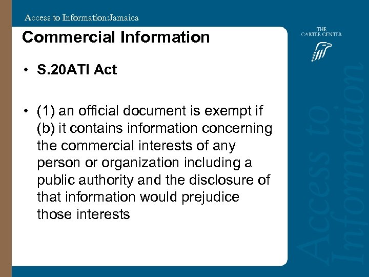 Access to Information: Jamaica Commercial Information • S. 20 ATI Act • (1) an