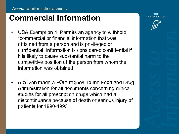 Access to Information: Jamaica Commercial Information • USA Exemption 4 Permits an agency to