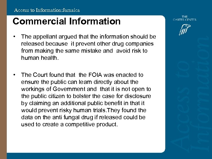 Access to Information: Jamaica Commercial Information • The appellant argued that the information should