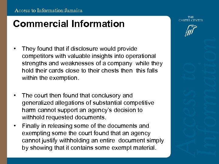 Access to Information: Jamaica Commercial Information • They found that if disclosure would provide