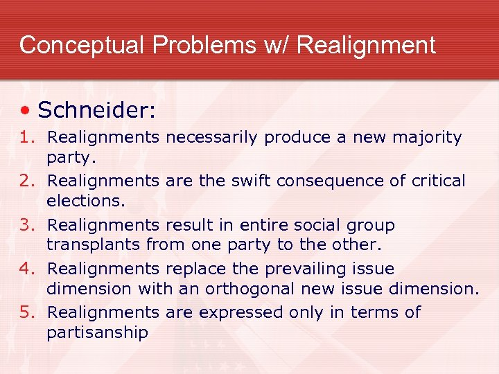 Conceptual Problems w/ Realignment • Schneider: 1. Realignments necessarily produce a new majority party.