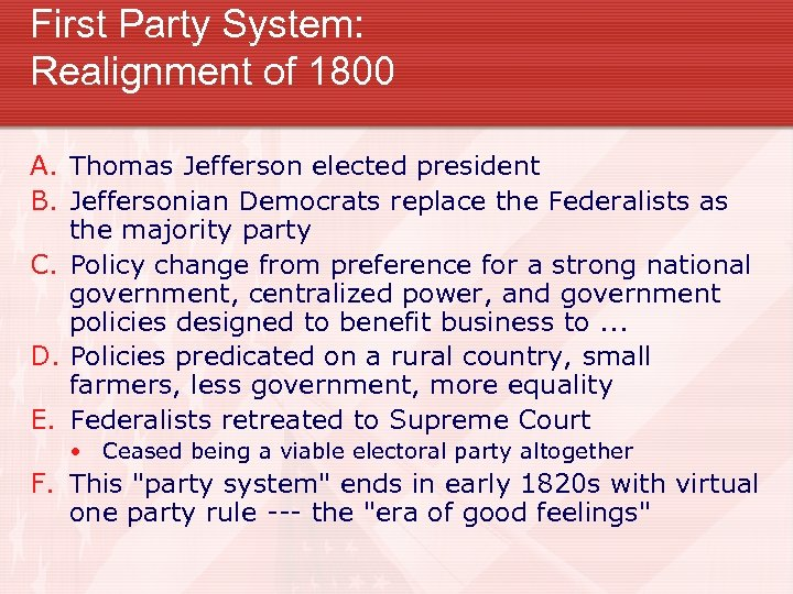 First Party System: Realignment of 1800 A. Thomas Jefferson elected president B. Jeffersonian Democrats
