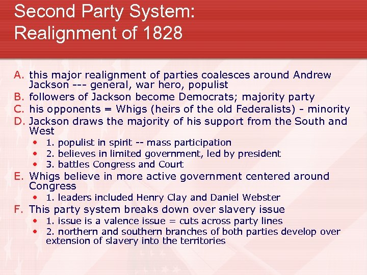 Second Party System: Realignment of 1828 A. this major realignment of parties coalesces around