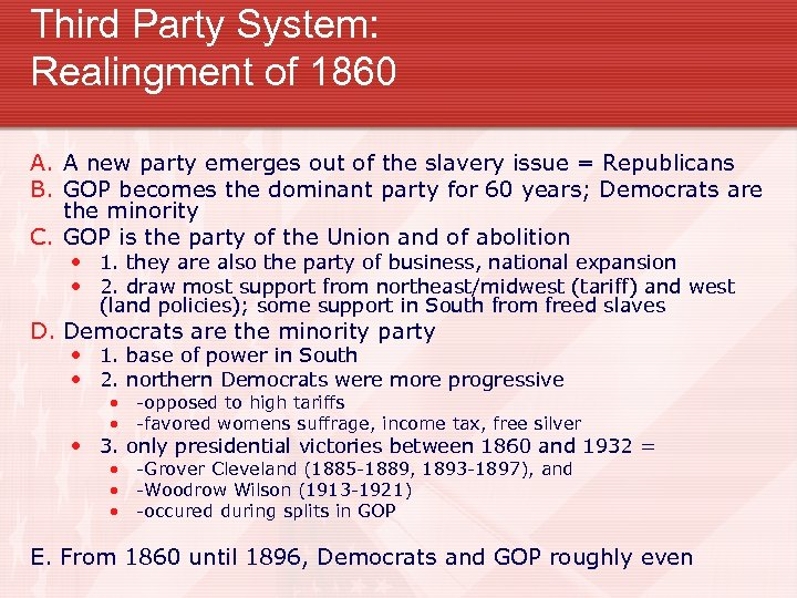 Third Party System: Realingment of 1860 A. A new party emerges out of the