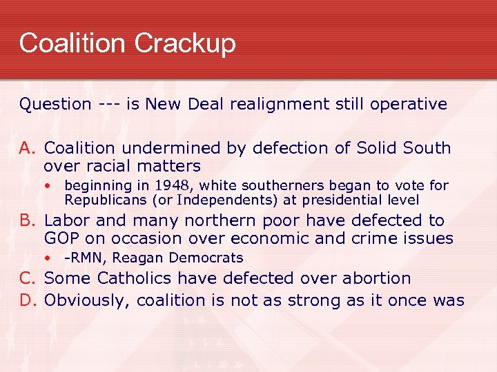 Coalition Crackup Question --- is New Deal realignment still operative A. Coalition undermined by