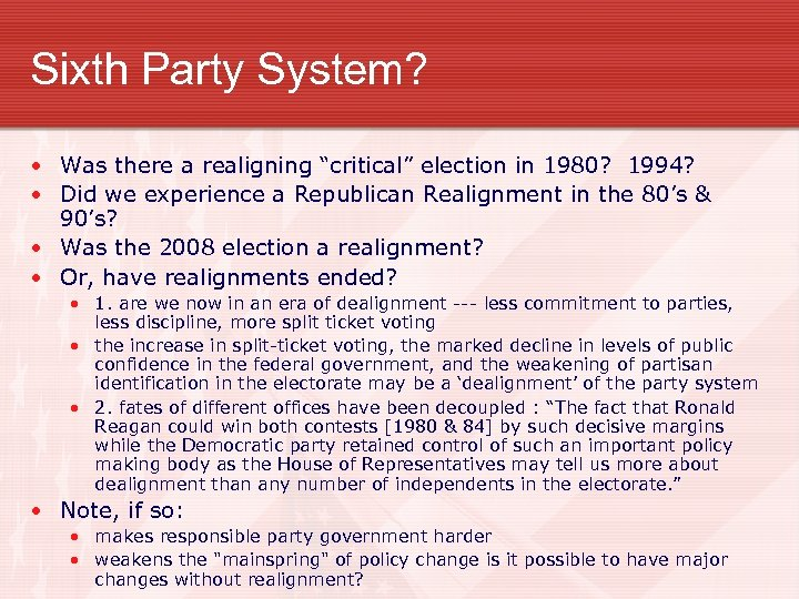 """Sixth Party System? • Was there a realigning """"critical"""" election in 1980? 1994? •"""