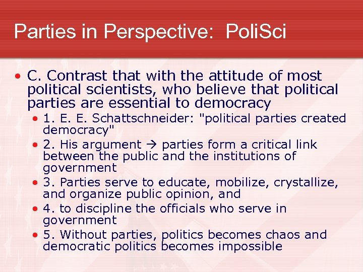 Parties in Perspective: Poli. Sci • C. Contrast that with the attitude of most