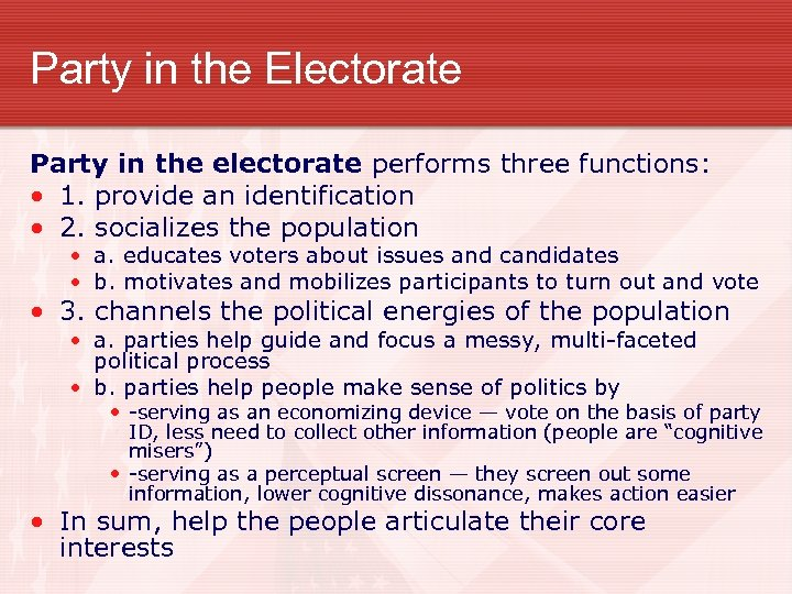 Party in the Electorate Party in the electorate performs three functions: • 1. provide
