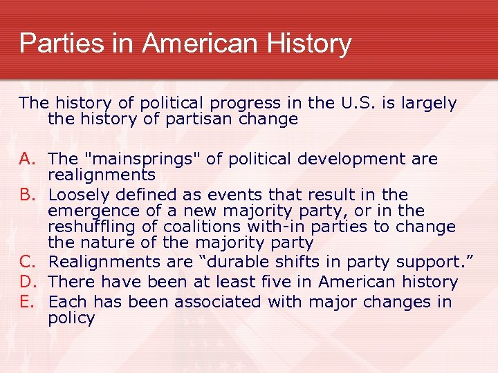 Parties in American History The history of political progress in the U. S. is