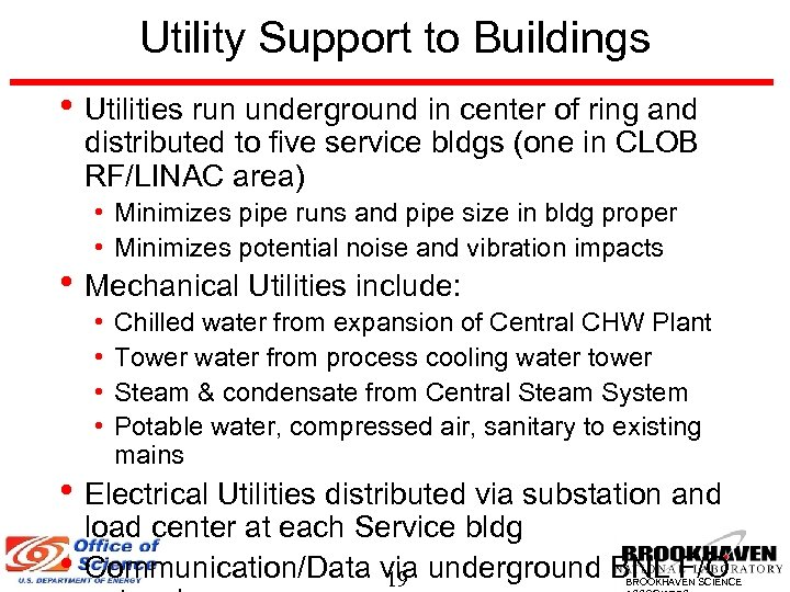 Utility Support to Buildings • Utilities run underground in center of ring and distributed
