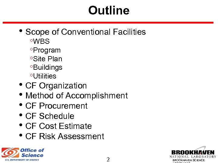 Outline • Scope of Conventional Facilities ◦WBS ◦Program ◦Site Plan ◦Buildings ◦Utilities • CF