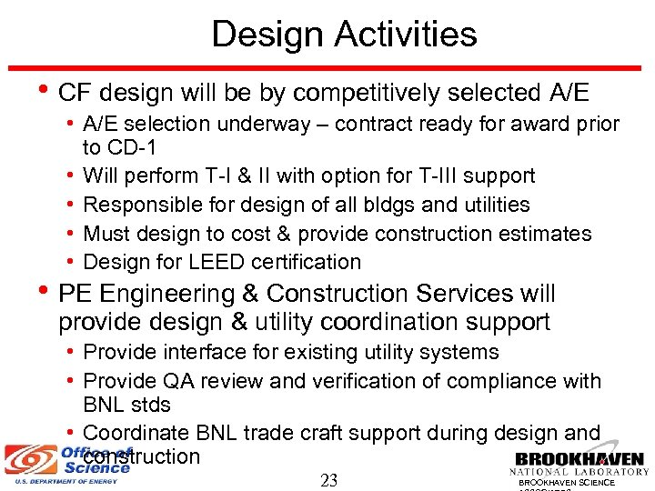 Design Activities • CF design will be by competitively selected A/E • A/E selection