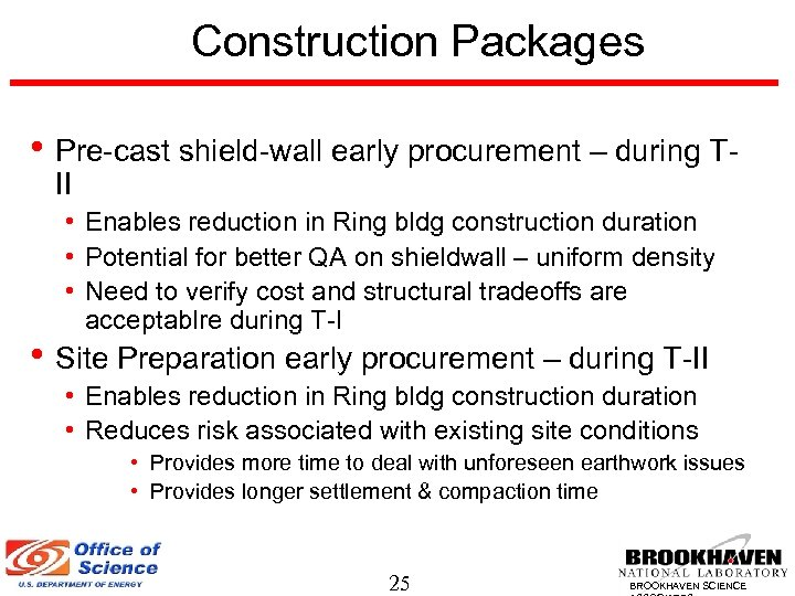 Construction Packages • Pre-cast shield-wall early procurement – during TII • Enables reduction in
