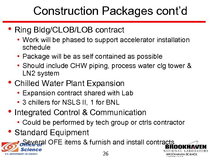 Construction Packages cont'd • Ring Bldg/CLOB/LOB contract • Work will be phased to support