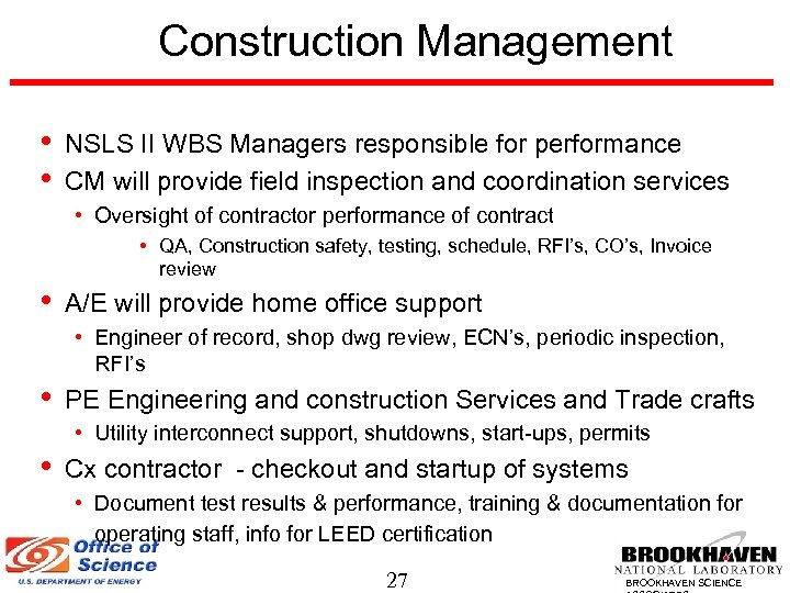 Construction Management • • NSLS II WBS Managers responsible for performance CM will provide