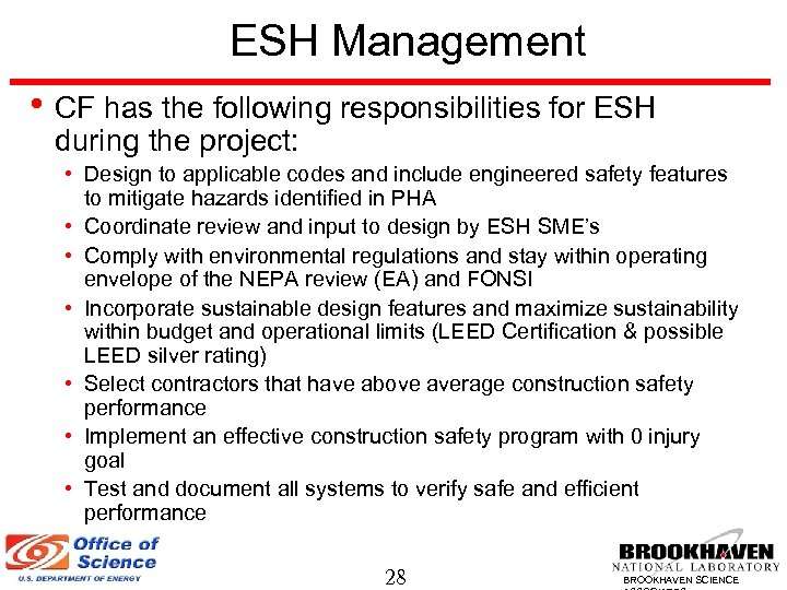 ESH Management • CF has the following responsibilities for ESH during the project: •