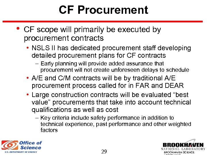 CF Procurement • CF scope will primarily be executed by procurement contracts • NSLS