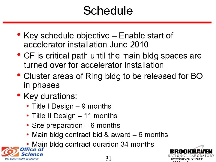 Schedule • Key schedule objective – Enable start of • • • accelerator installation