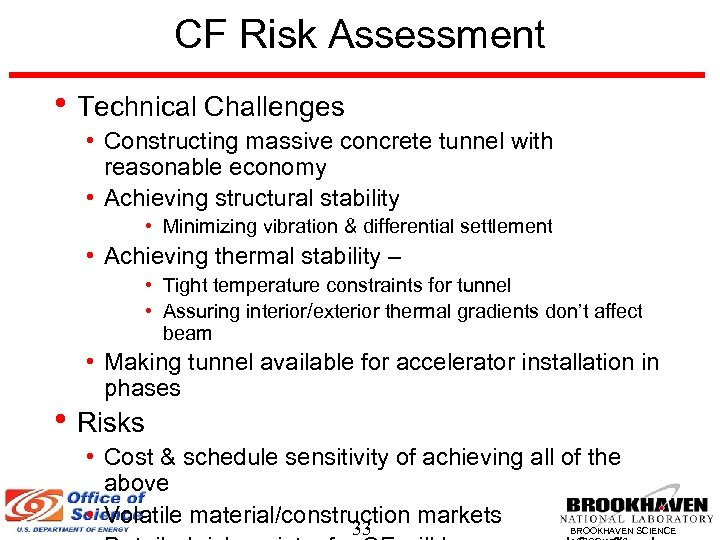 CF Risk Assessment • Technical Challenges • Constructing massive concrete tunnel with reasonable economy