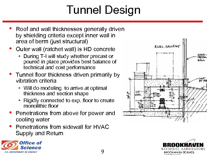 Tunnel Design • • • Roof and wall thicknesses generally driven by shielding criteria