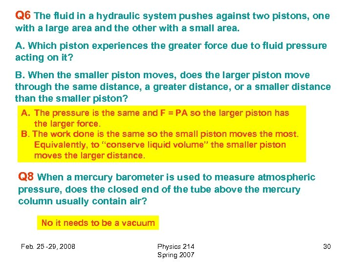 Q 6 The fluid in a hydraulic system pushes against two pistons, one with