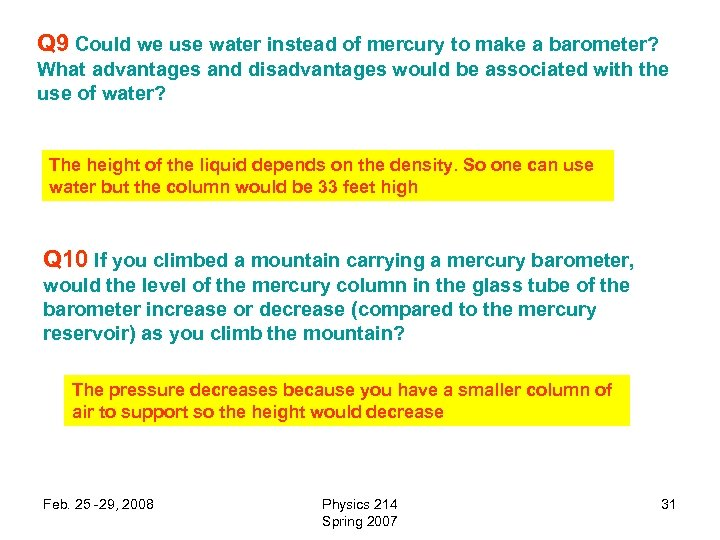 Q 9 Could we use water instead of mercury to make a barometer? What