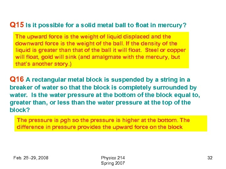Q 15 Is it possible for a solid metal ball to float in mercury?