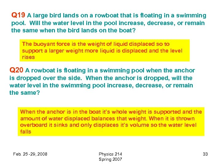 Q 19 A large bird lands on a rowboat that is floating in a