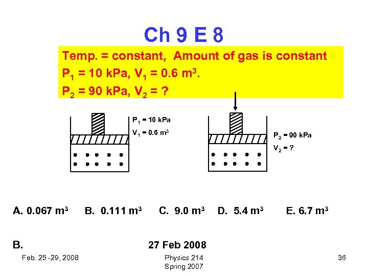 Ch 9 E 8 Temp. = constant, Amount of gas is constant P 1