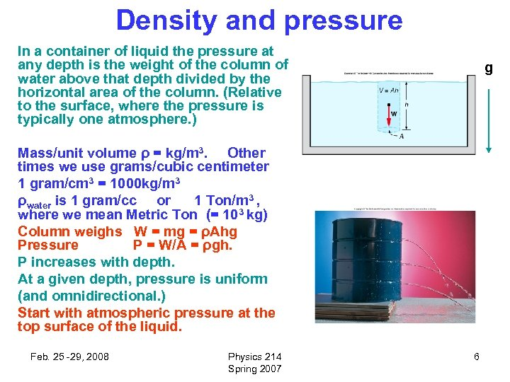 Density and pressure In a container of liquid the pressure at any depth is
