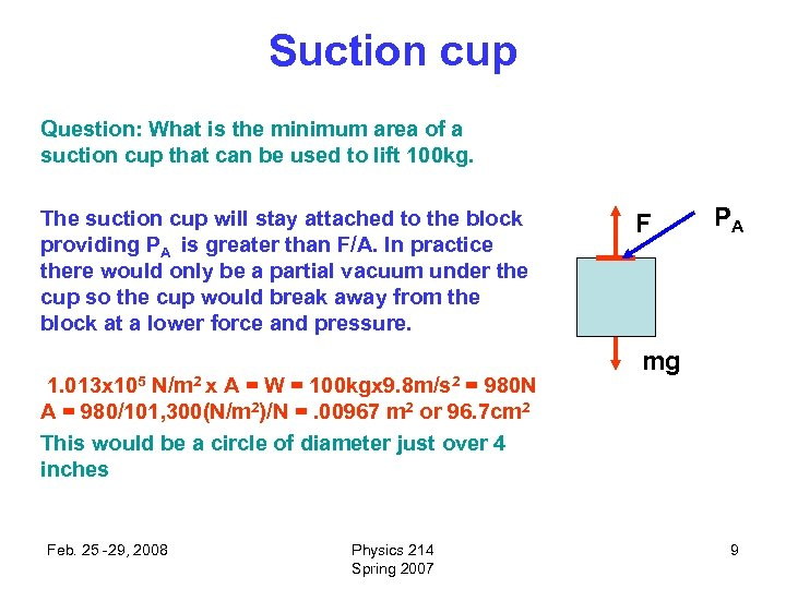 Suction cup Question: What is the minimum area of a suction cup that can