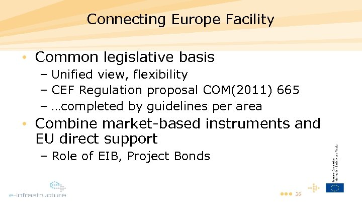 Connecting Europe Facility • Common legislative basis – Unified view, flexibility – CEF Regulation