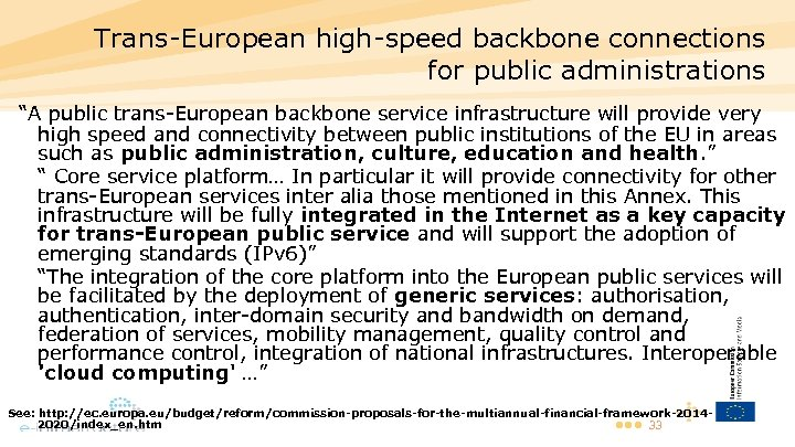 "Trans-European high-speed backbone connections for public administrations ""A public trans-European backbone service infrastructure will"