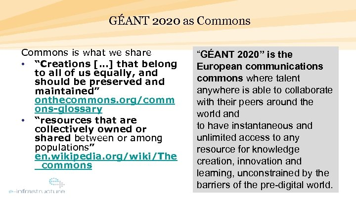 "GÉANT 2020 as Commons is what we share • ""Creations […] that belong to"