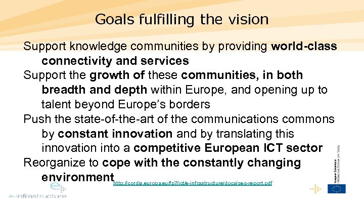 Goals fulfilling the vision Support knowledge communities by providing world-class connectivity and services Support