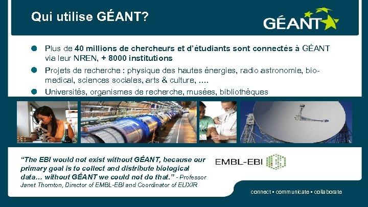 Qui utilise GÉANT? Plus de 40 millions de chercheurs et d'étudiants sont connectés à