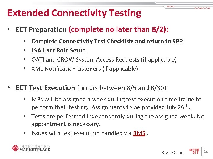 Extended Connectivity Testing • ECT Preparation (complete no later than 8/2): • • Complete