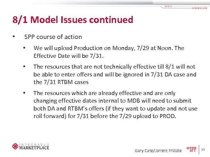 8/1 Model Issues continued • SPP course of action • We will upload Production