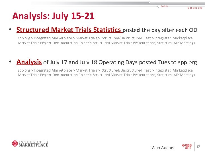 Analysis: July 15 -21 • Structured Market Trials Statistics posted the day after each