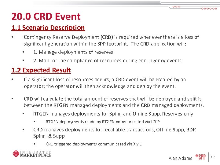 20. 0 CRD Event 1. 1 Scenario Description • Contingency Reserve Deployment (CRD) is